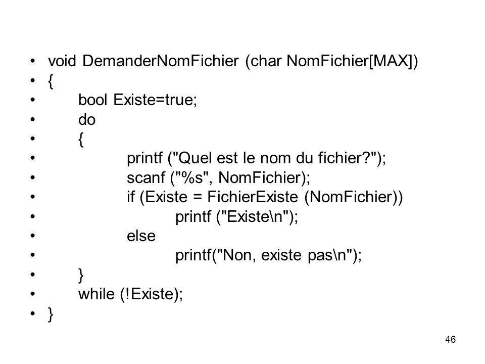 void DemanderNomFichier (char NomFichier[MAX])